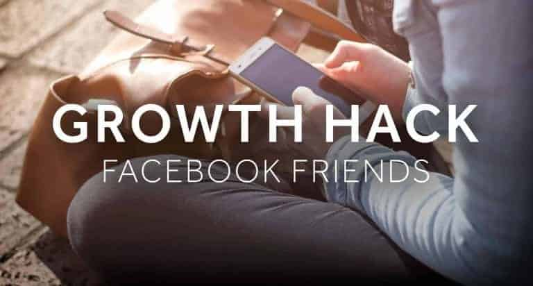 Tim-Queen-Growth-Hack-Facebook-Friends